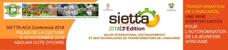 Le Salon International des Equipements et des Technologies de Transformation de l'Anacarde (SIETTA 2018)